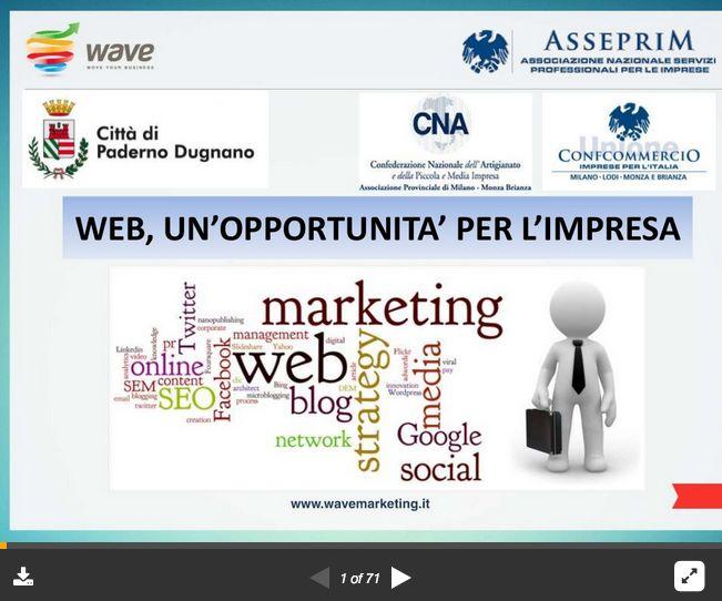 Web, un'opportunità per l'impresa.   Scopri insieme a Paolo Abbiati (Direttore Commerciale Wave Srl) come affrontare la sfida del web per la tua Azienda >> http://lead.wmlg.it/confcom-paderno-slide/
