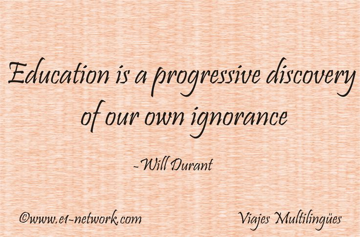 education is a progressive discovery of our ignorance essay