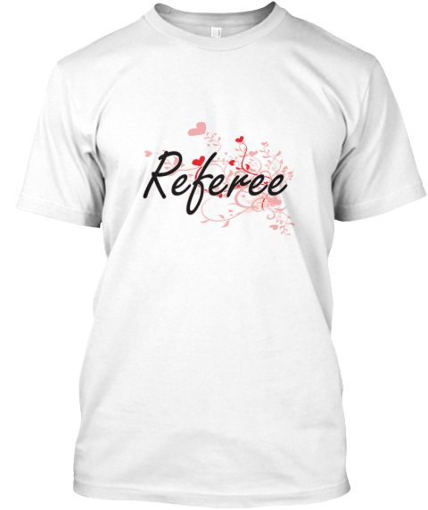 Referee Heart Design White T-Shirt Front - This is the perfect gift for someone who loves Referee. Thank you for visiting my page (Related terms: Professional jobs,job Referee,Referee,referees,soccer referee gear,football referee,basketball refer ...)