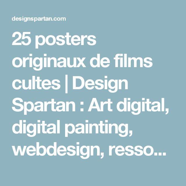25 posters originaux de films cultes | Design Spartan : Art digital, digital painting, webdesign, ressources, tutoriels, inspiration