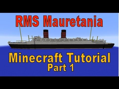 http://minecraftstream.com/minecraft-gameplay/minecraft-rms-mauretania-tutorial-part-1/ - Minecraft! RMS Mauretania Tutorial part 1  Part 1 of my video tutorial on how to build the Cunard Liner RMS Mauretania.. Part 1 sees the construction of the ships Draft (Red section) Part 2 will focus on the ships Main Hull. RMS Mauretania was launched on 28 July 1938 at the Cammell Laird yard in Birkenhead, England, and was completed...