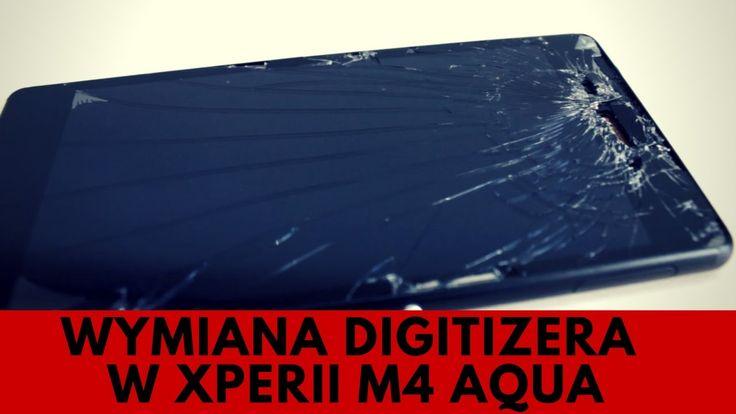 Sony XPERIA M4 Aqua - Wymiana digitizera (dotyku), naprawa zbitej szybki. [PORADNIK]