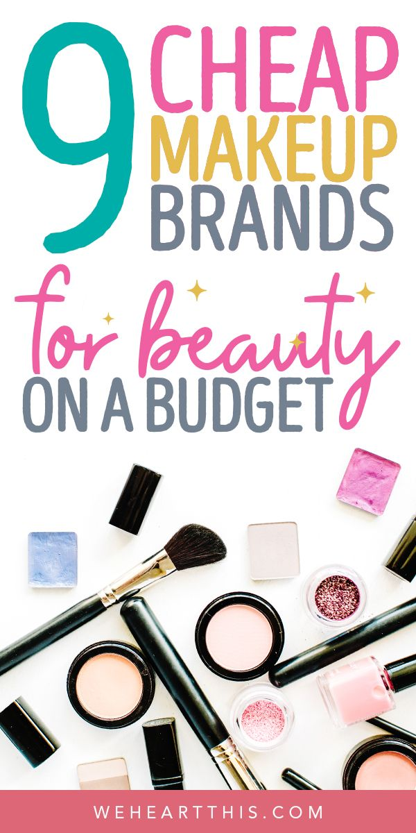 Beauty On A Budget Then You Will Love These Cheap Makeup Brands Shop Our Favorite Drugstore B Beauty Products Drugstore Cheap Makeup Brands Best Cheap Makeup