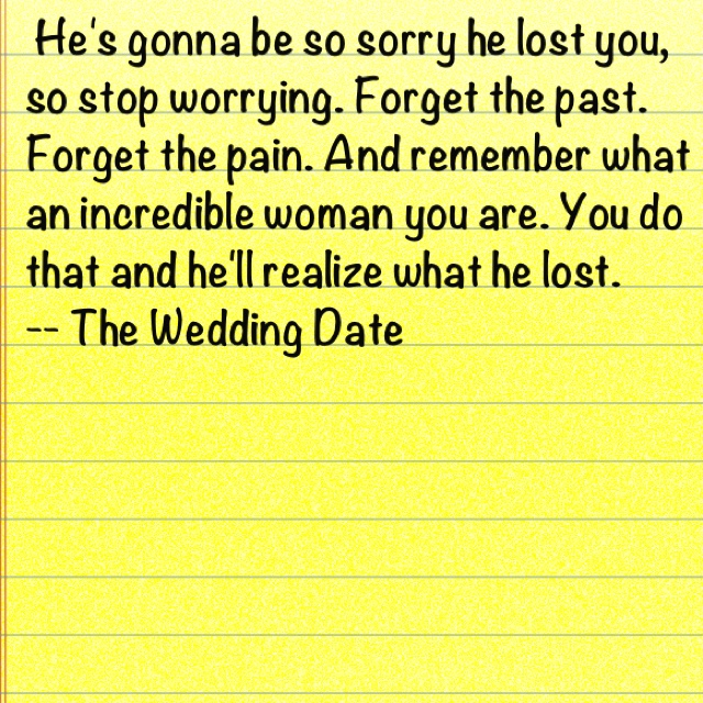 .Quotes 3, The Wedding Dates, Fave Quotes, Random Happy, Quotes Sayings, Quotes Quotes, Random Stuff, Favorite Movie, Happy Things