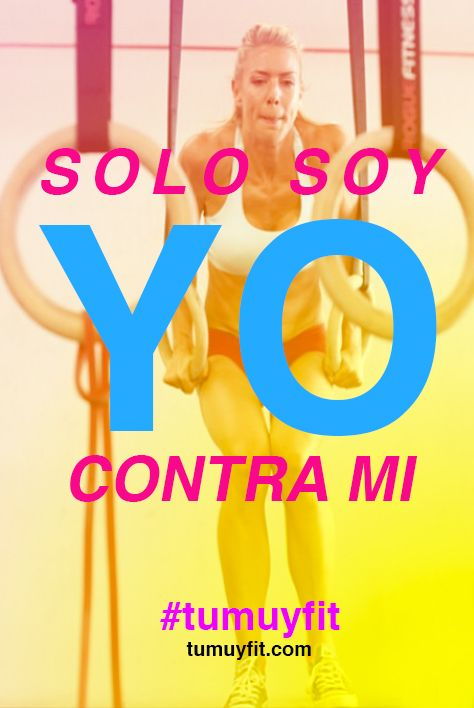Solo soy yo contra mi – frases #Crossfit #WOD #FitnessMotivation