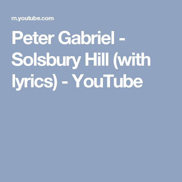 Peter Gabriel - Solsbury Hill (with lyrics) - YouTube