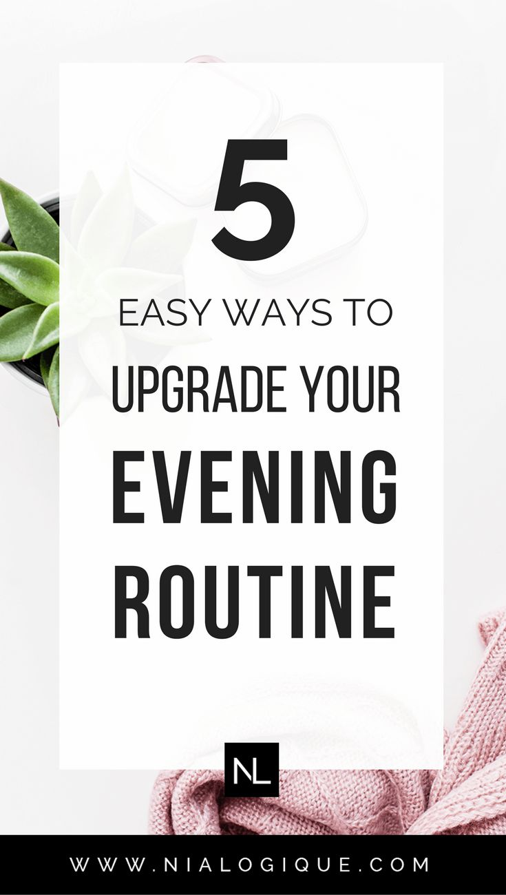 5 Easy Ways To Upgrade Your Evening Routine | Click through to learn how you can begin making the most out of your evenings by indulging in peaceful activities and self-care.