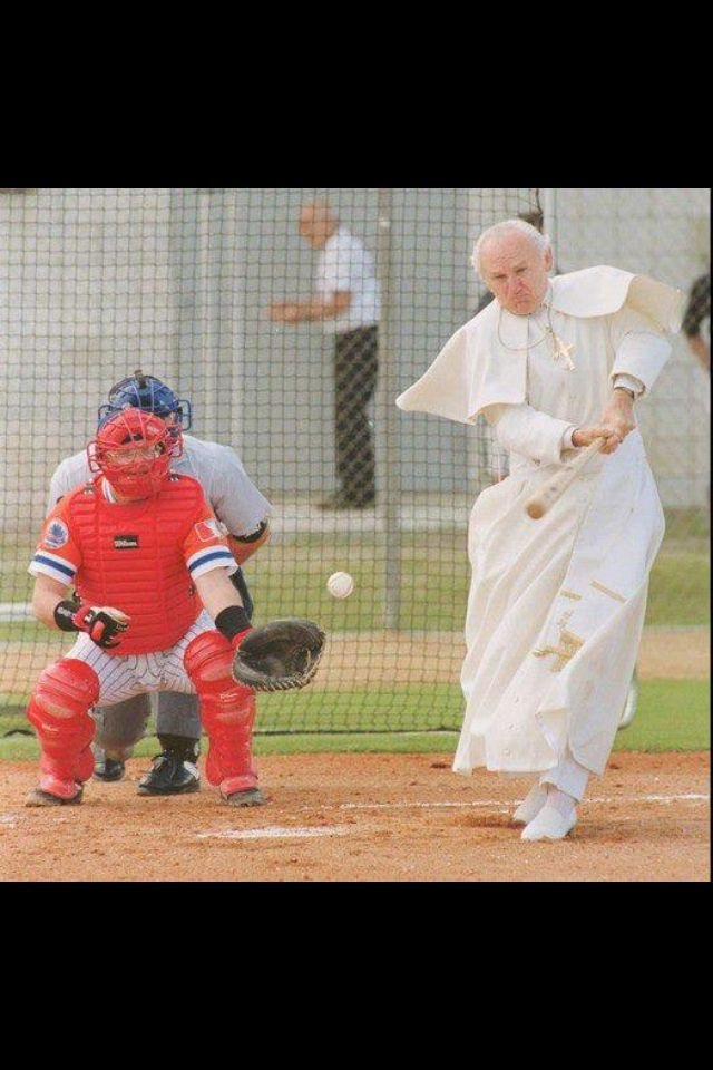 Pope John Paul II is playing baseball. Your argument is invalid. <3