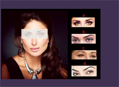 Contest Time....  #Bebo Or Kareena Kapoor is one of the hottest actresses today and everyone loves her. Take this quiz to check how well you really know this beauty.....  Guess Kareena Kapoor's Eyes.... ??  Type Your answer in our Comment Section.