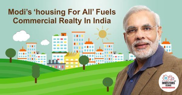 Modi's Housing For All' Fuels Commercial Realty in India investors-clinic.com  The Indian real estate and construction industry is an integral part of the economy and is responsible for a considerable part of its development. Commercial realty is a must for the success of residential... #modishousingforall...