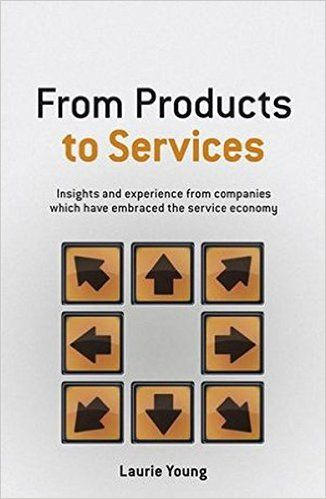 From Products to Services: Insight and Experience from Companies which Have Embraced the Service Economy: Amazon.it: Laurie Young: Libri in altre lingue