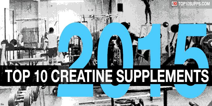 Our Creatine Rankings for 2015. We have assembled the top 10 best creatine supplements for you to consider buying this year.