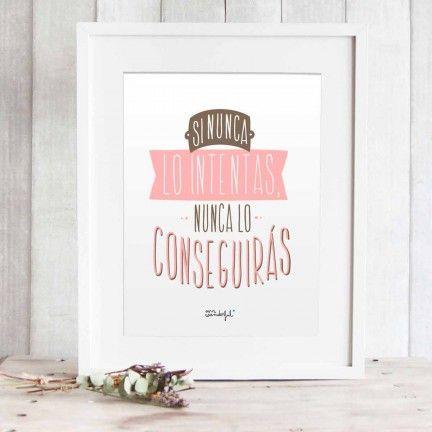"""Lámina """"Si nunca lo intentas, nunca lo conseguirás"""". Diseño de Mr.Wonderful. A la venta en: http://www.mrwonderfulshop.es"""