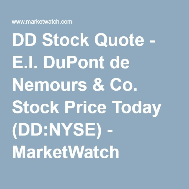 DD Stock Quote - E.I. DuPont de Nemours & Co. Stock Price Today (DD:NYSE) - MarketWatch