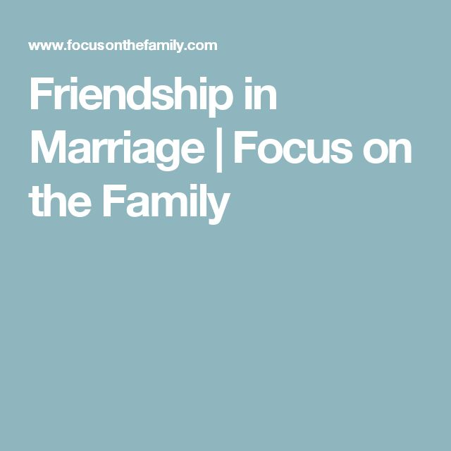 Friendship in Marriage | Focus on the Family