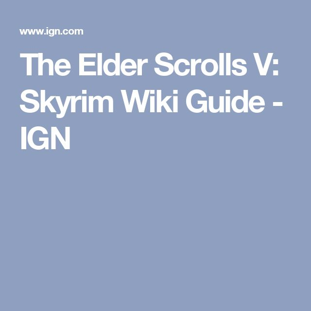 The Elder Scrolls V: Skyrim Wiki Guide - IGN