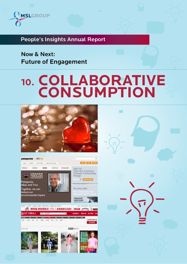 #10 Collaborative Consumption: People use technology & community to choose access over ownership & create a new sharing economy.  Automobile brands and even apparel brands are quite active in this space.10-collaborative-consumption-ten-frontiers-for-the-future-of-engagement by MSLGROUP via Slideshare