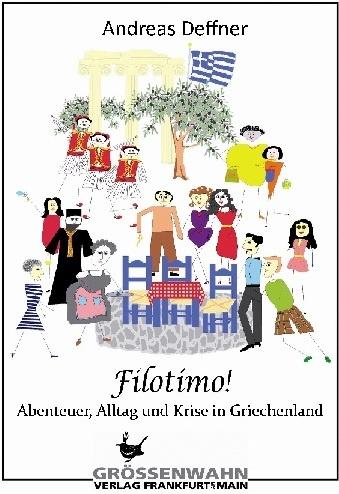Was? Sie kennen ›Filotimo‹ nicht? Das ist die spezielle Einstellung der Griechen zum Leben.