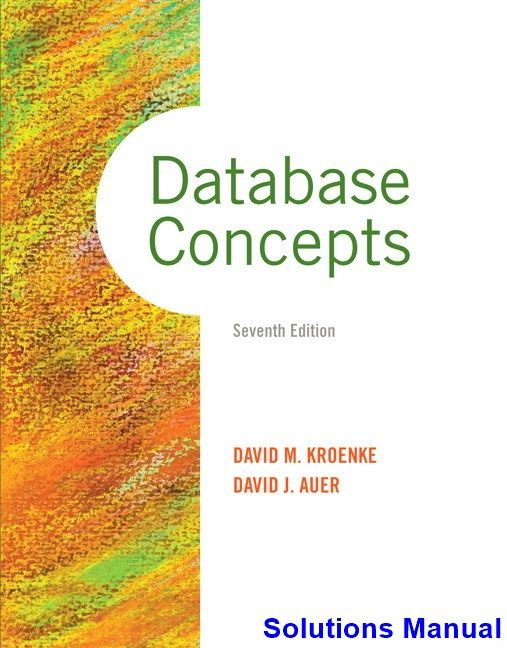 Database Concepts 7th Edition Kroenke Solutions Manual
