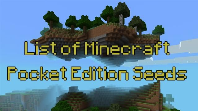 The best and most appreciated seeds so far found in Minecraft Pocket Edition.