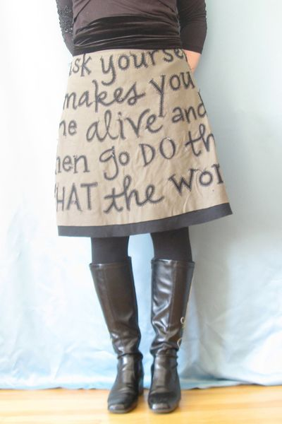 I really, really love this concept of integrating handwriting an great quotes with sewing and quilting techniques. You could do it with skirts, or shirts or gloves... The possibilities, the possibilities!