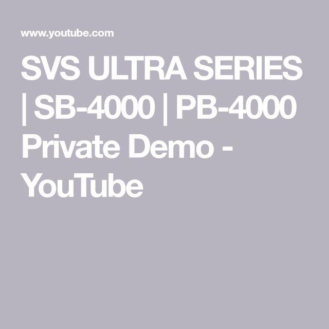 SVS ULTRA SERIES   SB-4000   PB-4000 Private Demo - YouTube
