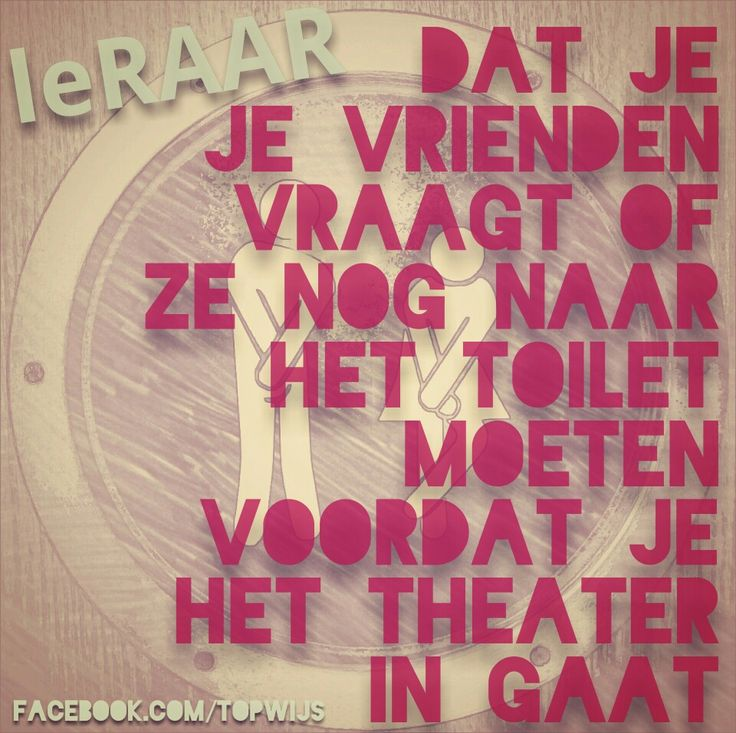 leRAAR: Dat je je vrienden vraagt of ze nog naar het toilet moeten voordat je het theater in gaat. #leRAAR #onderwijs