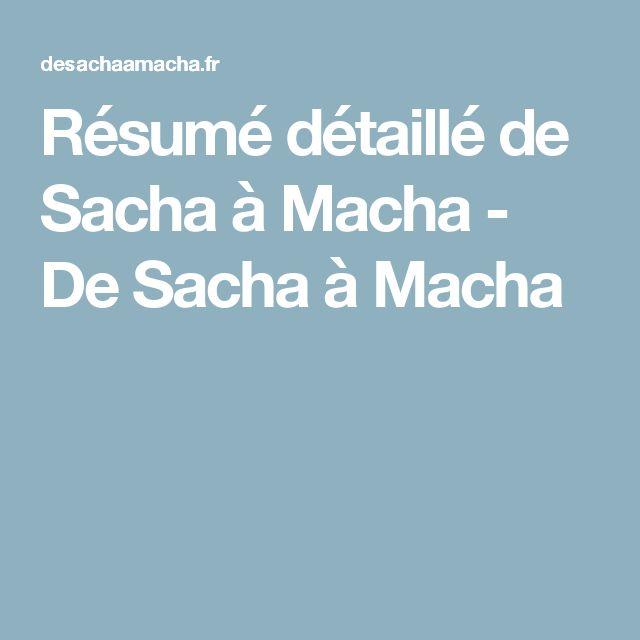 Résumé détaillé de Sacha à Macha - De Sacha à Macha