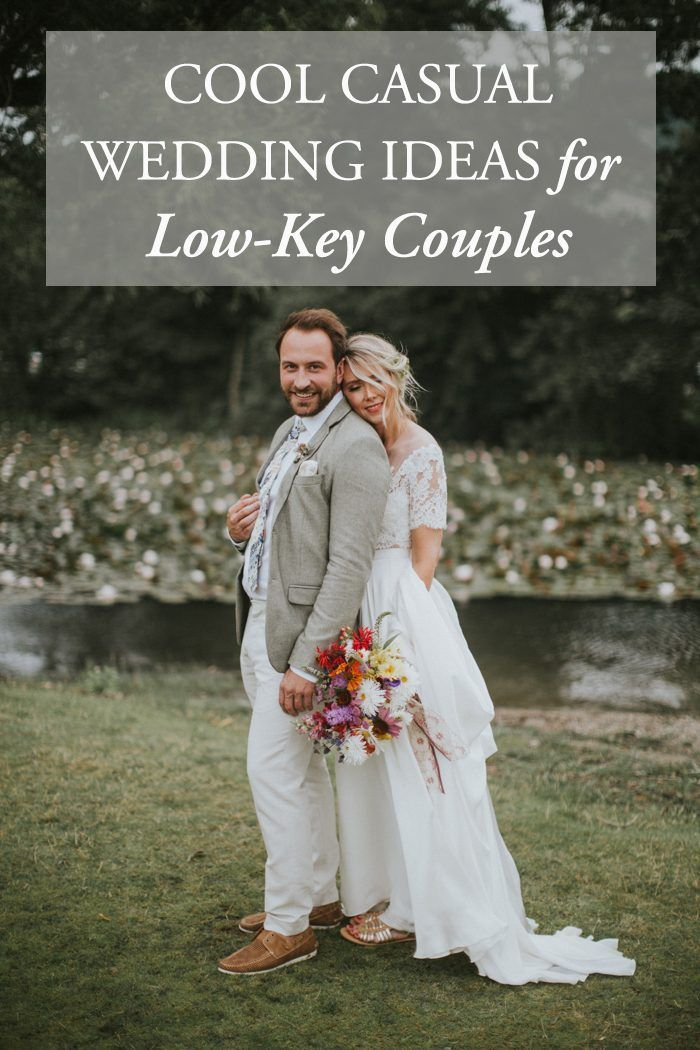 Cool Casual Wedding Ideas Junebug Weddings Low Key Wedding Laid Back Wedding Casual Wedding