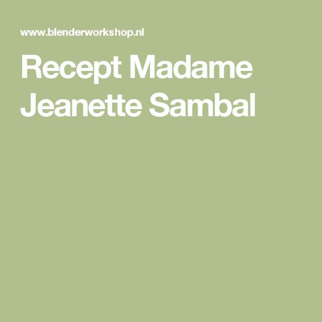 Recept Madame Jeanette Sambal