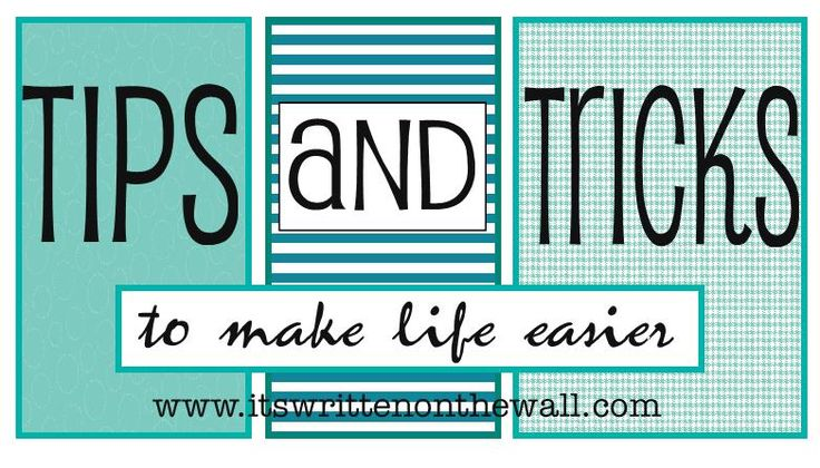 It's Written on the Wall: Tips and Tricks-Home Decor, Organizing, Cleaning and Baking Tips