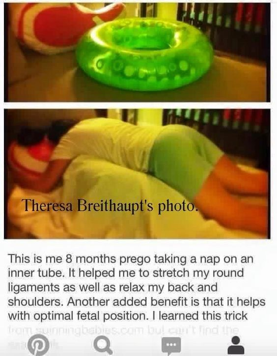 If you just can't be comfortable without lying on your belly, you could always pick up a giant inner tube. | 19 Pregnancy Hacks That Will Change Your Life