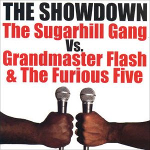 The Showdown: The Sugarhill Gang Vs. Grandmaster Flash & the Furious Five by The Sugarhill Gang & Grandmaster Flash & The Furious Five