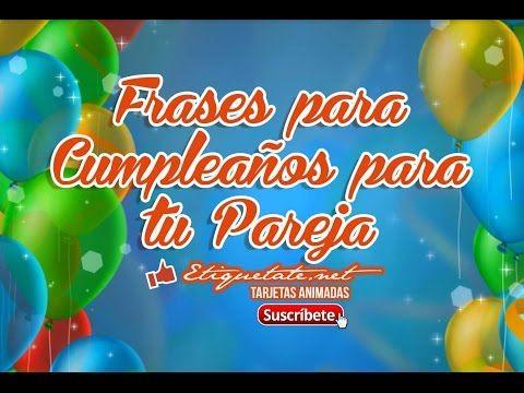 Frases para Cumpleaños para tu Pareja Gratis VER EN ░▒▓██► http://etiquetate.net/frases-para-cumpleanos-para-tu-pareja-gratis/