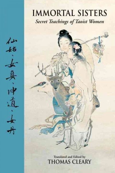 Immortal Sisters : Secret Teachings of Taoist Women