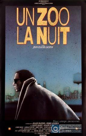 UN ZOO LA NUIT [FILM] (Canada : Québec, Jean-Claude Lauzon, 1987)
