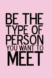 What type of person would you want to meet? #you #quote