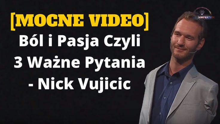 3 bardzo ważne pytania, na które warto jest sobie odpowiedzieć:  http://buildingabrandonline.com/MichalKidzinski/mocne-video-bol-i-pasja-czyli-3-wazne-pytania-nick-vujicic/