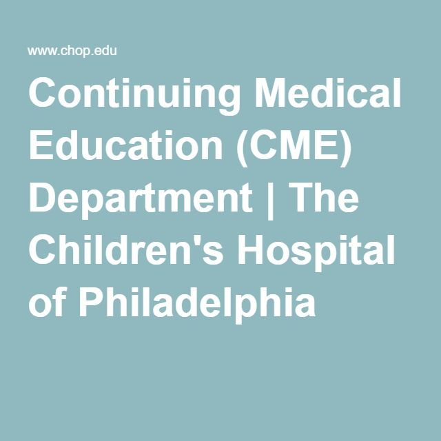 Continuing Medical Education (CME) Department | The Children's Hospital of Philadelphia