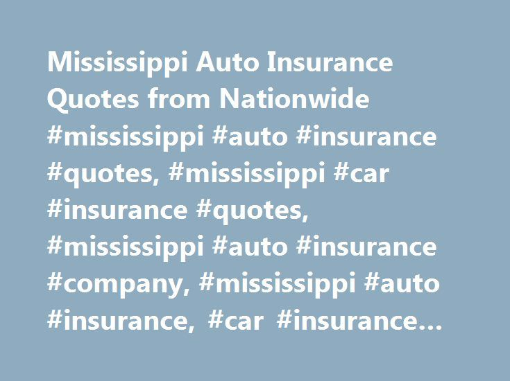 Mississippi Auto Insurance Quotes from Nationwide #mississippi #auto #insurance #quotes, #mississippi #car #insurance #quotes, #mississippi #auto #insurance #company, #mississippi #auto #insurance, #car #insurance #in #mississippi http://ireland.remmont.com/mississippi-auto-insurance-quotes-from-nationwide-mississippi-auto-insurance-quotes-mississippi-car-insurance-quotes-mississippi-auto-insurance-company-mississippi-auto-insurance-c/  # Mississippi Auto Insurance Mississippi Links Whether…