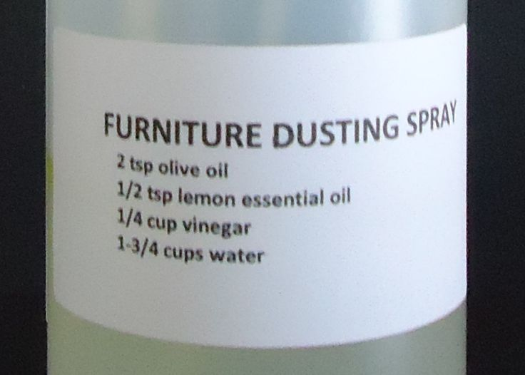 HOMEMADE FURNITURE DUSTING SPRAY  2 teaspoons olive oil 1/2 teaspoon lemon essential oil 1/4 cup  white vinegar 1-3/4 cups water Spray bottle (16 oz size or larger)  Mix the ingredients in the order listed into your clean spray bottle.  Shake well to mix. Spray onto wooden furniture and wipe off with a soft cloth to dust and clean the surface.