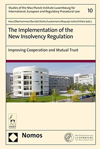 The implementation of the new Insolvency Regulation : improving cooperation and mutual trust / Burkhard Hess, ... Marta Requejo Isidro ... [et al.] (eds.). Nomos ; Hart, 2017