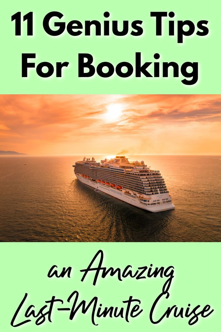11 Genius Tips For Booking A Last Minute Cruise Last Minute Cruise Tips Last Minute Cruises Cruise Tips Cruise
