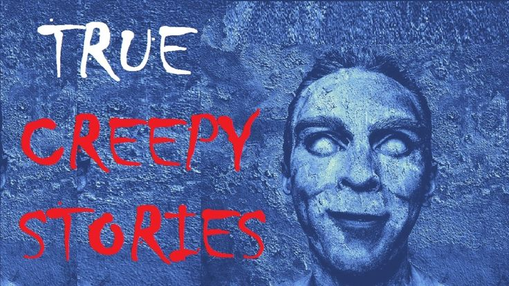 3 TRUE Creepy Stories - Chicken Legs, The Man In The Bush