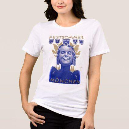 #beauty - #Munich Festsommer 1938  München T-Shirt