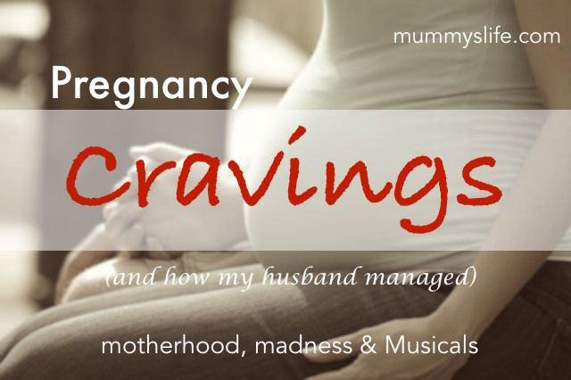 Food, Glorious Food - Pregnancy Cravings and how my husband coped