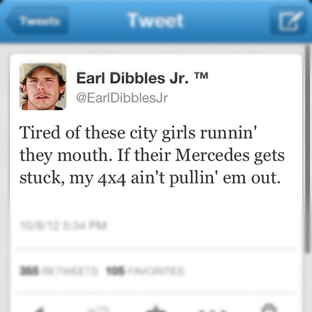 Earl Dibbles Jr: Earldibblesjr, Country Boy, Truth, Countrystrong, Aint