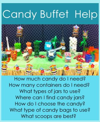 Candy Buffet Help | Birthday Party Ideas for Kids - Answers to the questions ... How much candy do I need?,  How many containers?, What types of jars to use?, Where can I find cute candy jars?, What can I use for candy bags and scoops?