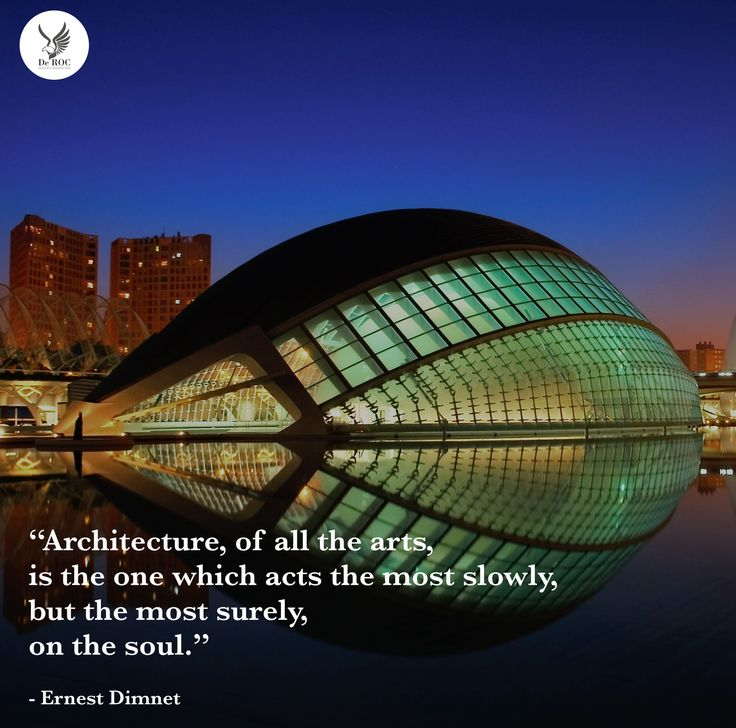 """#Architecture, of all the arts, is the one which acts the most slowly, but the most surely, on the soul.""  - Ernest Dimnet   #DeROCquotes #quotes #design #architettura"