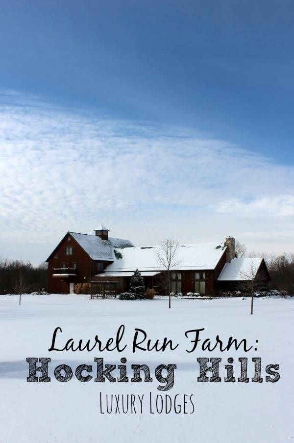 A Stay at Laurel Run Farm one of Hocking Hills Luxury Lodges